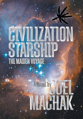 Civilization Starship: The Maiden Voyage (Hardback)
