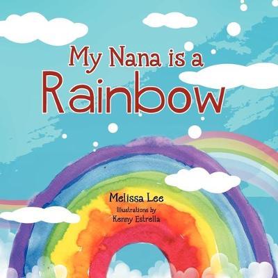 My Nana is a Rainbow (Paperback)