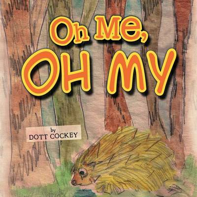 Oh Me, Oh My (Paperback)