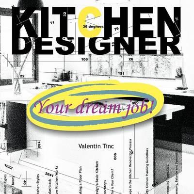 Kitchen Designer: Your Dream Job!: Your Dream Job! (Paperback)