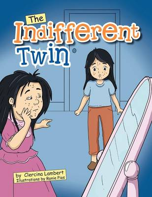 The Indifferent Twin: Outside Beauty Will Fade Away But Inside Beauty Will Last for a Lifetime (Paperback)