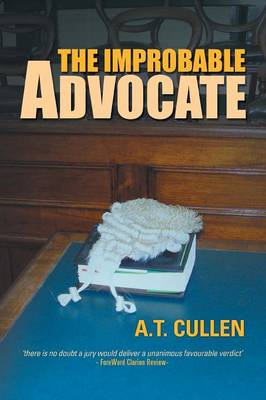 The Improbable Advocate: An Australian Courtroom Drama (Paperback)