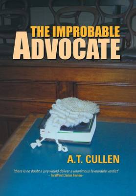 The Improbable Advocate: An Australian Courtroom Drama (Hardback)