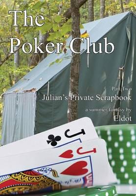 The Poker Club: : Julian's Private Scrapbook Part 2 (Hardback)