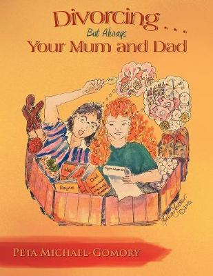 Divorcing . . .But Always Your Mum and Dad (Paperback)