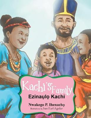 Kachi's Family: Ezinal Kachi (Paperback)