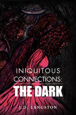 Iniquitous Connections: The Dark (Paperback)