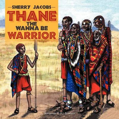 Thane the Wanna Be Warrior (Paperback)