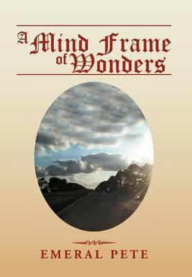 A Mind Frame of Wonders (Hardback)
