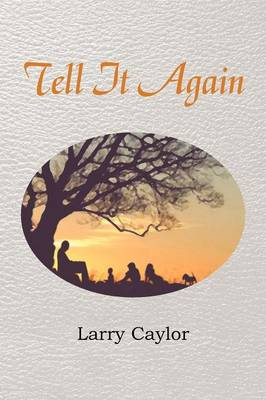 Tell It Again: A Collection of Poems, Musings and Children's Stories (Paperback)