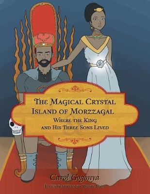 The Magical Crystal Island of Morzzagal Where the King and His Three Sons Lived (Paperback)
