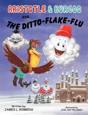 Aristotle & Burgoo and the Ditto-Flake-Flu (Paperback)
