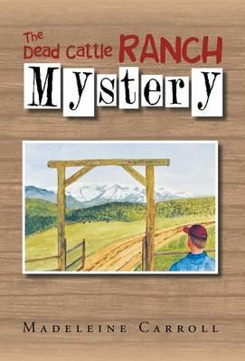 The Dead Cattle Ranch Mystery (Hardback)