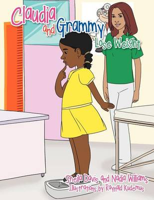 Claudia and Grammy Lose Weight: A Mississippi Grammy & California Granddaughter Lose Weight (Paperback)