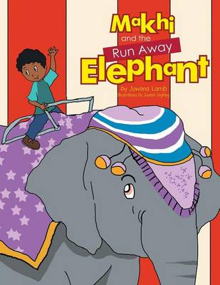 Makhi and the Run Away Elephant (Paperback)