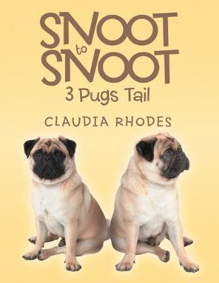 Snoot to Snoot: 3 Pugs Tail (Paperback)
