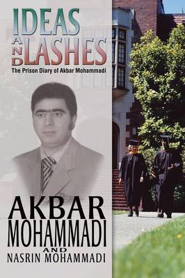 Ideas and Lashes: The Prison Diary of Akbar Mohammadi (Paperback)