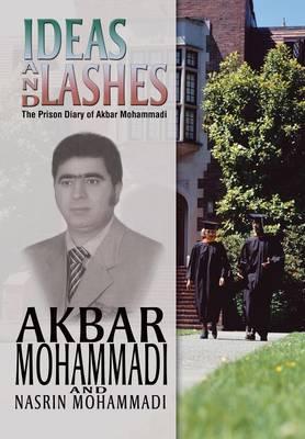 Ideas and Lashes: The Prison Diary of Akbar Mohammadi (Hardback)