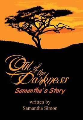Out of the Darkness Samantha's Story (Hardback)
