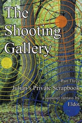 The Shooting Gallery: Julian's Private Scrapbook Part 3 (Paperback)