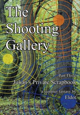 The Shooting Gallery: Julian's Private Scrapbook Part 3 (Hardback)