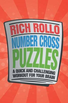 Number Cross Puzzles: A Quick and Challenging Workout for Your Brain (Paperback)