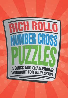 Number Cross Puzzles: A Quick and Challenging Workout for Your Brain (Hardback)