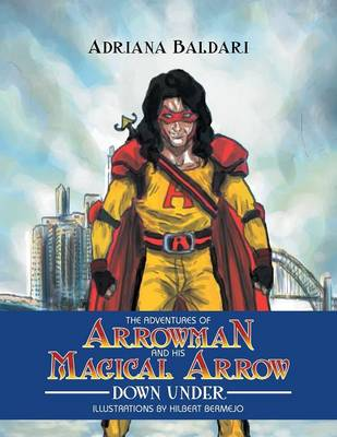 The Adventures of Arrowman & His Magical Arrow: Down Under (Paperback)