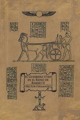 El Guerrero Uteh En El Reino de Ramses II (Paperback)