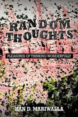 Random Thoughts: Pleasures of Thinking Wonderfully (Paperback)