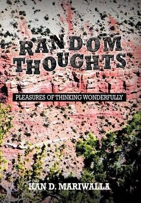 Random Thoughts: Pleasures of Thinking Wonderfully (Hardback)