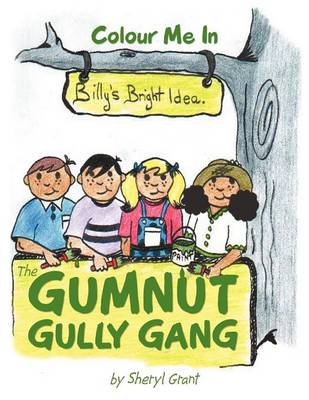 The Gumnut Gully Gang.: Billy's Bright Idea. (Paperback)