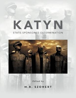 Katyn: State-Sponsored Extermination: Collection of Essays (Paperback)