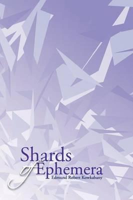 Shards of Ephemera (Paperback)