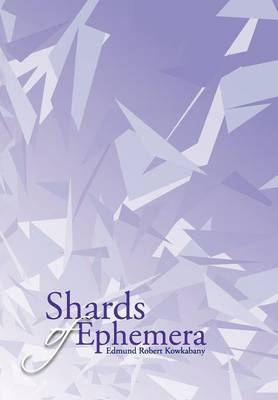 Shards of Ephemera (Hardback)