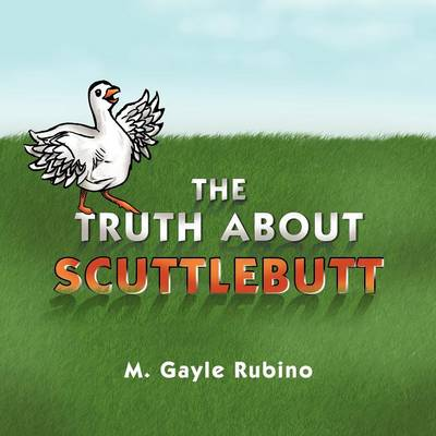 The Truth about Scuttlebutt (Paperback)