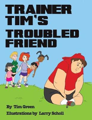 Trainer Tim's Troubled Friend (Paperback)