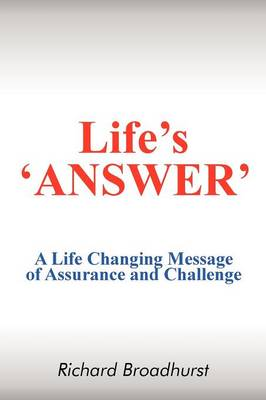 Life's 'Answer': A Life Changing Message of Assurance and Challenge (Paperback)
