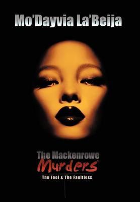 The Mackenrowe Murders: The Fool & the Faultless (Hardback)