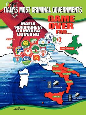 1960-2010: Game Over for Italy's Most Criminal Goverments (Paperback)