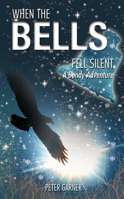 When the Bells Fell Silent: A Bondy Adventure (Paperback)