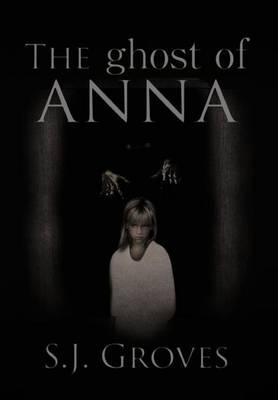 The Ghost of Anna (Hardback)