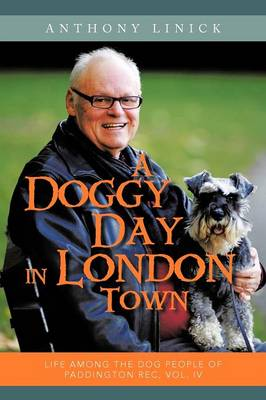 A Doggy Day in London Town: Life Among the Dog People of Paddington Rec, Vol. IV (Paperback)