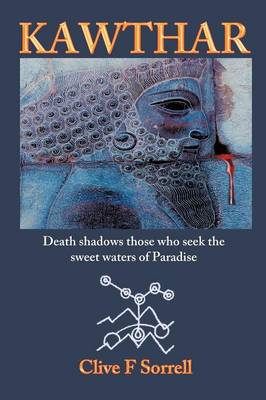 Kawthar: Death Shadows Those Who Seek the Sweet Waters of Paradise (Paperback)