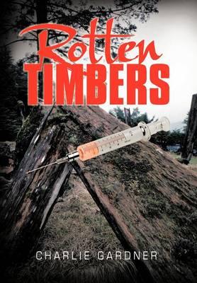 Rotten Timbers (Hardback)