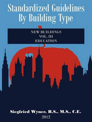 Standardized Guidelines by Building Type: Vol.III New Buildings Education (Paperback)