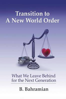 Transition to a New World Order: What We Leave Behind for the Next Generation (Paperback)