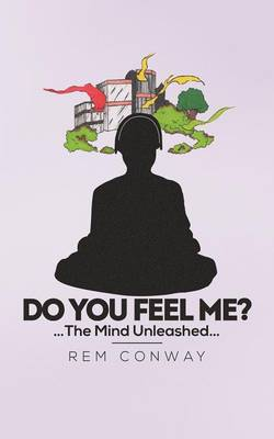 Do You Feel Me?: The Mind Unleashed (Paperback)