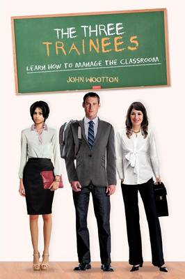 The Three Trainees: Learn How to Manage the Classroom (Paperback)