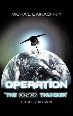 """Operation """"The Black Thunder"""" (Hardback)"""